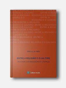 Entre a religião e o Lulismo - Vinicius do Valle