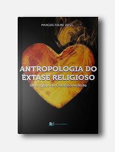 Antropologia do êxtase religioso - Marcos Felipe Vitsil