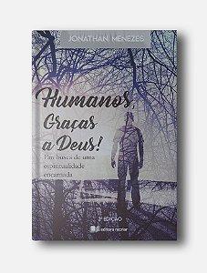 Humanos, Graças a Deus! Jonathan Menezes