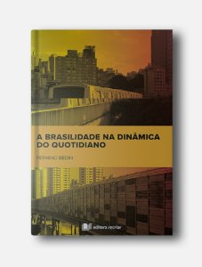 A Brasilidade na Dinâmica do Quotidiano - Fermino Bedin
