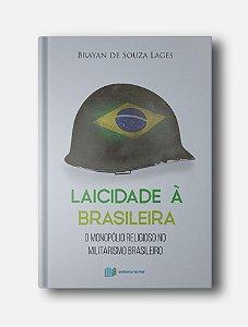 Laicidade À Brasileira - Brayan de Souza Lages