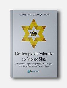 Do Templo de Salomão ao Monte Sinai - Moyses Naftali Leal Quiterio