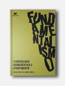 Fundamentalismo - Breno Martins Campos (Org.)