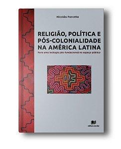Religião, Política e Pós-Colonidade na América Latina - Nicolás Panotto