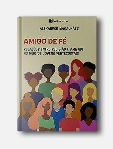 Amigo de Fé - Alexander Magalhães