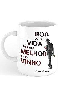 Caneca Vida e Vinho, Fernando Pessoa