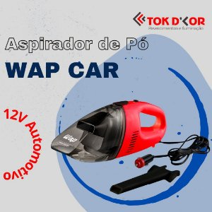 ASPIRADOR DE PÓ AUTOMOTIVO WAP CAR 12V