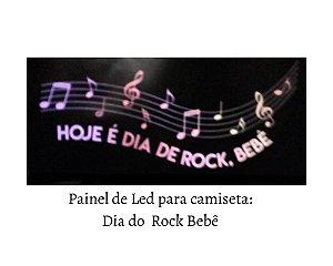 Painel de Led para camisetas: Dia do Rock Bebê