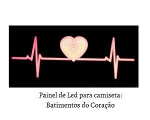 Painel de Led para camisetas: Batimentos do Coração