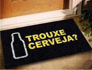 Tapete Capacho Trouxe Cerveja 60x40 - PRETO