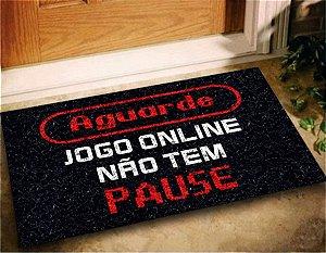 Tapete Capacho Jogo Online Não Tem Pause 60x40 Gamer Casa
