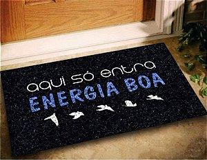 Tapete Capacho Aqui So Entra Energia Boa 60x40 Decoração Lar