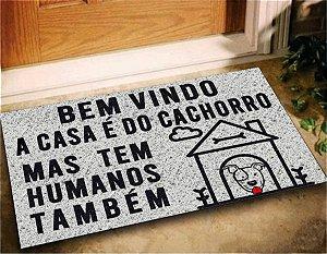 Tapete Capacho Bem Vindo a Casa do Cachorro 60x40 Pet Dog