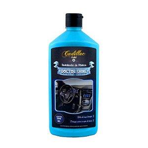 Revitalizador de Plásticos 500ml - Doctor Shine - Cadillac