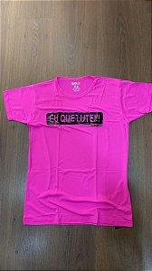 Camiseta dry com frase Eu que lute!!!