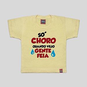 Camiseta Infantil Só Choro Amarelinho