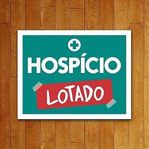 Placa Decorativa Hospício Lotado V2