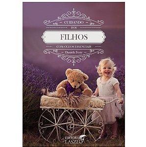 Livro Cuidando dos Filhos com Óleos Essenciais de Danièle Festy – Editora Laszlo