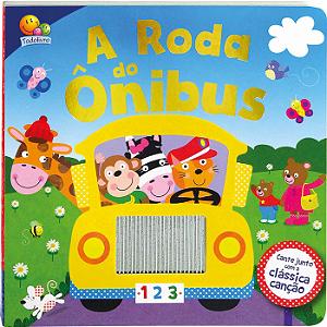 Livro Canções Clássicas A Roda do Ônibus - Toque & Sinta