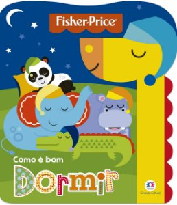 Livro Fisher-Price Como é Bom Dormir