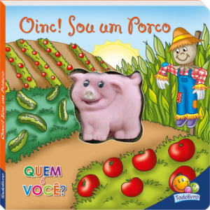 Livro Sonoro Oinc! Sou Um Porco - Quem é você?