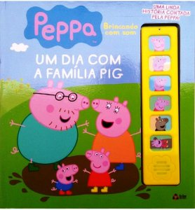 Livro Sonoro Peppa Pig Um Dia Com a Família - Brincando Com Som