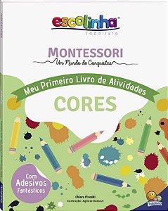 Coleção Escolinha: Montessori Meu Primeiro Livro de Atividades... Cores