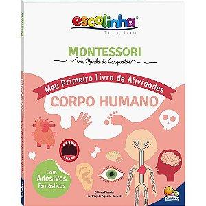 Coleção Escolinha: Montessori Meu Primeiro Livro de Atividades... Corpo Humano