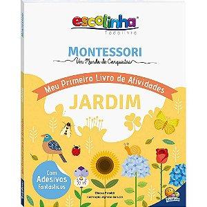 Coleção Escolinha: Montessori Meu Primeiro Livro de Atividades... Jardim