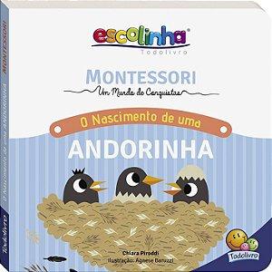 Coleção Escolinha: Montessori Meu Primeiro Livro... O Nascimento de uma Andorinha