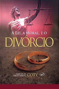 A Lei, A Moral e o Divórcio - Pr. Coty