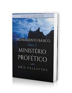 Treinamento Básico para o Ministério Profético - Edição Ampliada