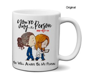 Caneca Grey's Anatomy You're My Person