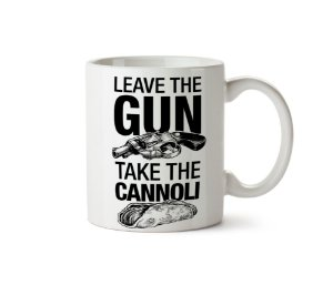 Caneca Leave The Gun Take The Cannoli