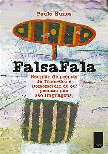 FalsaFala - Reunião de poemas de Traço-Oco e Homemcídio de ou: poema não são linguagens,