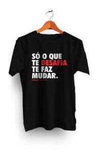 Camiseta Só o que te desafia te faz mudar