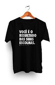 Camiseta Você é o resultado das suas escolhas