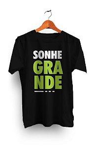 Camiseta Sonhe Grande