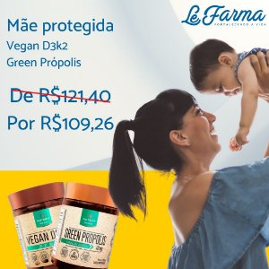 "Kit ""Mãe Protegida""  01 Vegan D3K2 Nutrify + 01 Green Própolis Nutrify"
