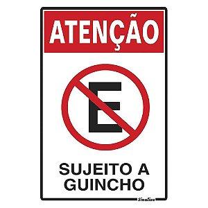 """PLACA SINALIZAÇÃO POLIESTIRENO 20X30 """"PROIBIDO ESTACIONAR SUJEITO A GUINCHO"""" SINALIZE"""