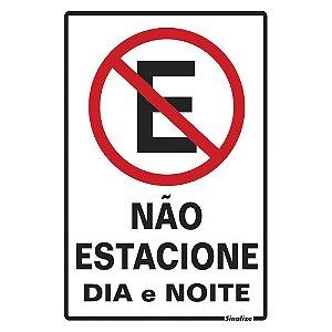 """PLACA SINALIZAÇÃO POLIESTIRENO 20X30 """"NAO ESTACIONE DIA/NOITE"""" SINALIZE"""