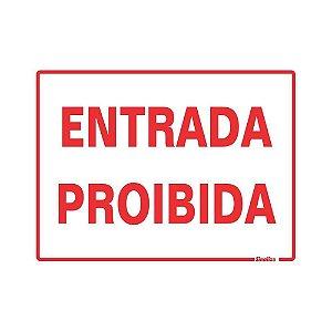 """PLACA SINALIZAÇÃO POLIESTIRENO 15X20 """"ENTRADA PROIBIDA"""" SINALIZE"""