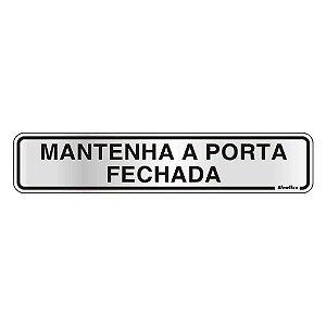 "PLACA SINALIZACAO ALUMINIO 05x25 ""MANTER PORTA FECHADA"" SINALIZE"