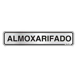 """PLACA SINALIZACAO ALUMINIO 05x25 """"ALMOXARIFADO"""" SINALIZE"""