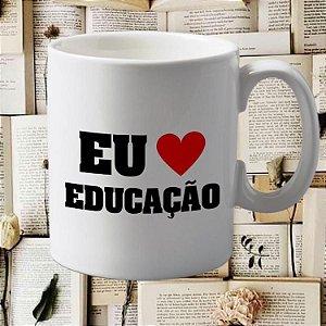 Caneca Amo a educação
