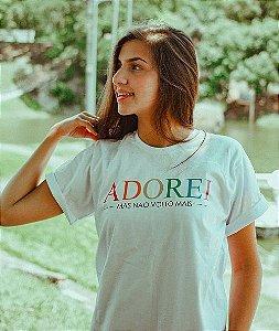 Camiseta Adorei, mas não volto mais