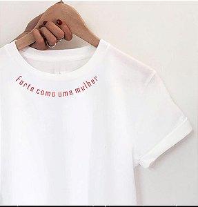 Camiseta Forte como uma mulher