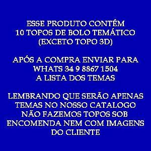 KIT PROMOCIONAL 2 - 10 TOPOS DE BOLO TEMÁTICOS (SIGA AS INSTRUÇÕES NA FOTO DO PRODUTO)
