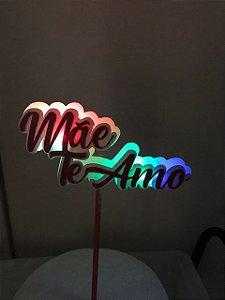 MÃE TE AMO TOPO DE BOLO 3D COM LED