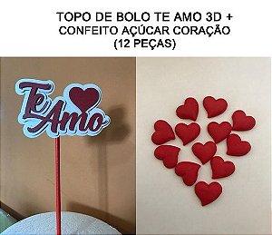 KIT TOPO DE BOLO TE AMO 3D + CONFEITO AÇÚCAR (12 PEÇAS)